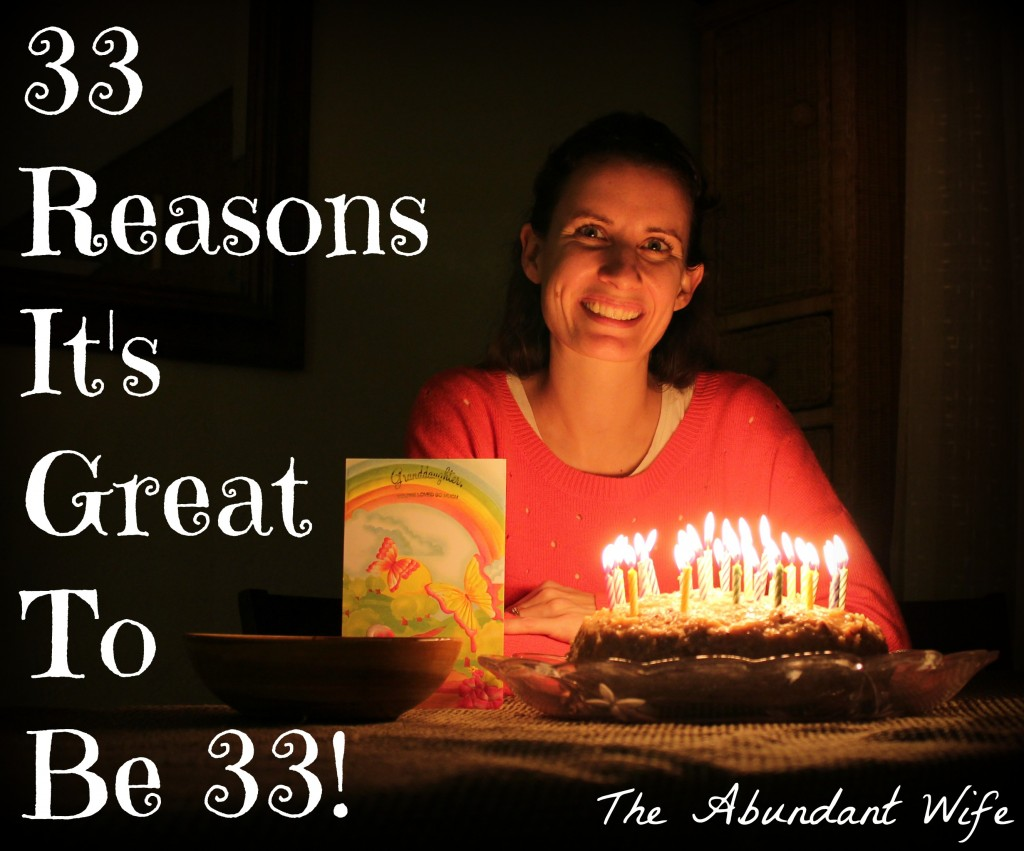 33 Reasons It's Great to be 33!