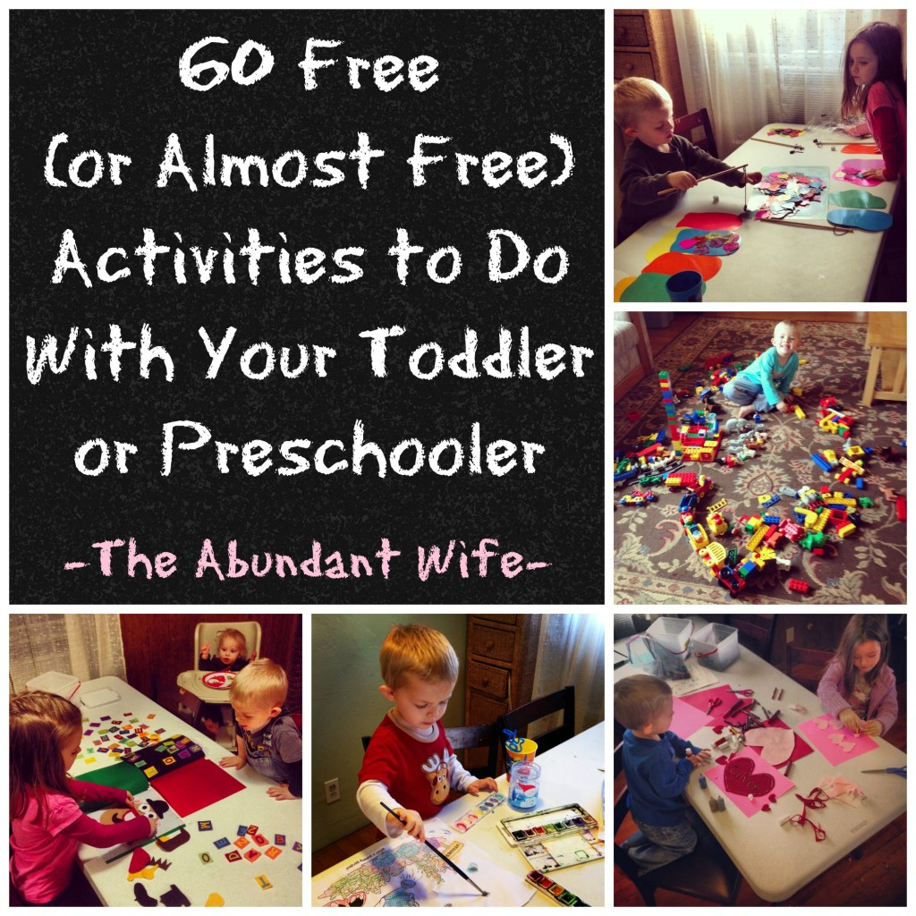 60 Free (or Almost Free) Activities to Do With Your Toddler or Preschooler {The Abundant Wife}