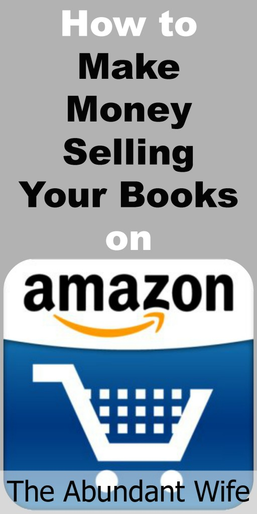How to Make Money Selling Your Books on Amazon